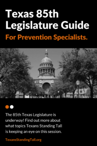 Texas 85th Legislature Guide for Prevention Specialist